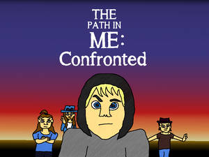 The Path in Me: Confronted