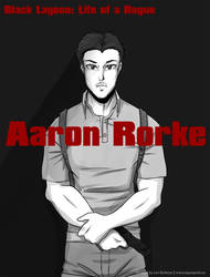 Black Lagoon: Life Of A Rogue-Aaron Rorke by WFTC141
