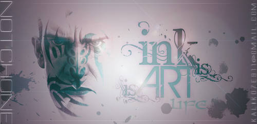 Ink is ART is Life...