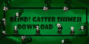 Blind!Gaster shimeji download
