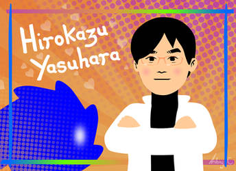 Hirokazu Yasuhara by AntonyC