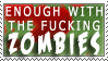 Enough with the Zombies by MachatiStamps