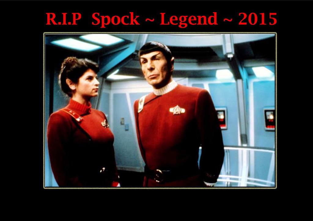 R.I.P ~ Leonard Nimoy ~ Spock,,, 2015 by RivieraVisual