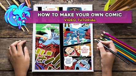 HOW TO MAKE YOUR OWN COMIC! [VIDEO TUTORIAL]