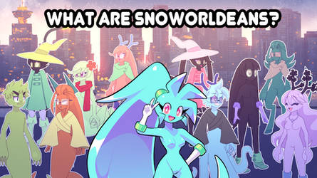 What are Snoworldeans