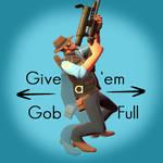 Give 'em a Gob Full