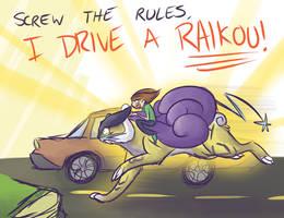 I Drive a Raikou by Sareii