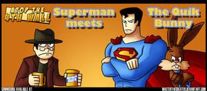 AT4W: Superman + Quik Bunny