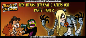 AT4W: Teen Titans - Betrayal + Aftershock Part 1+2 by DrCrafty