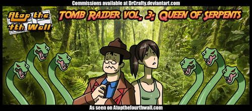 AT4W: Tomb Raider vol. 3- Queen of Serpents by DrCrafty