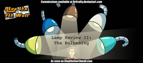 AT4W: Lamp Review II- The Bulbening by DrCrafty
