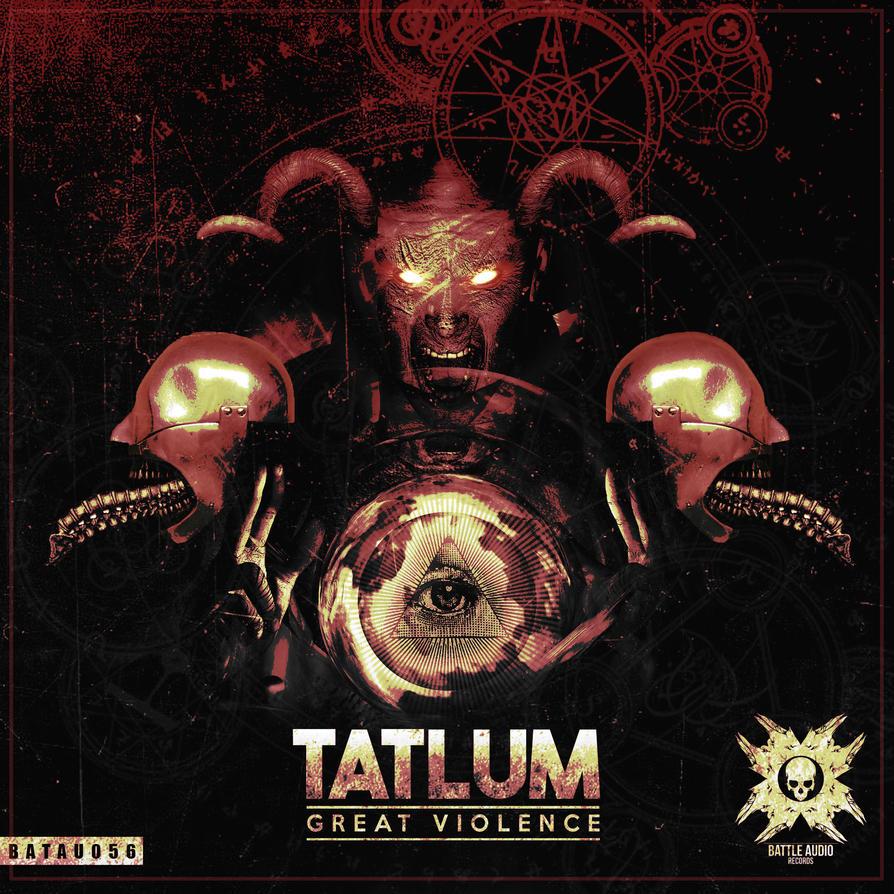 TATLUM - Great Violence by battleaudio