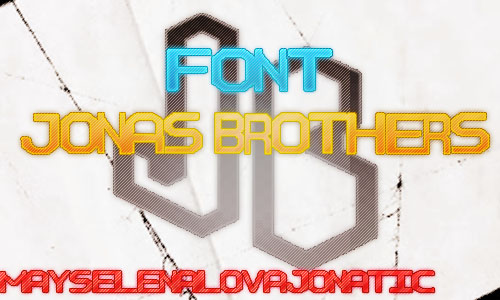 Jonas Brothers Font by MaySelenaLovaJonatic
