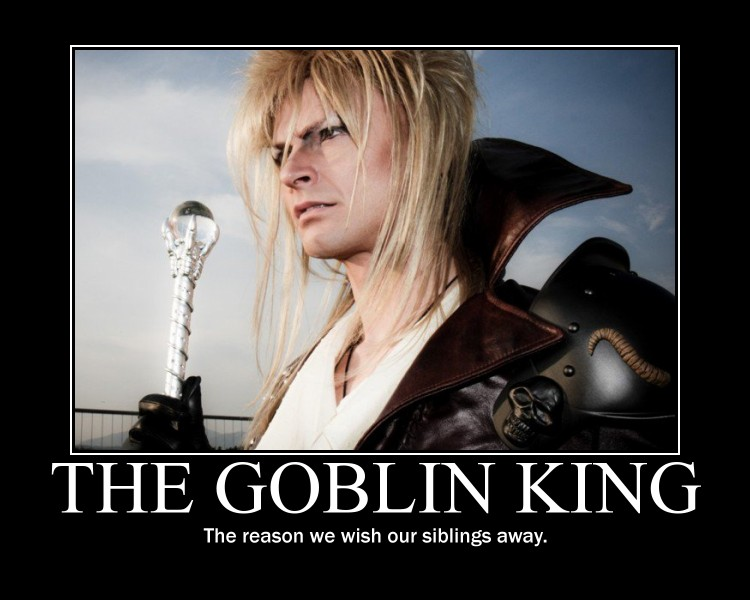 Goblin king motivational by LabyrinthLadyLover