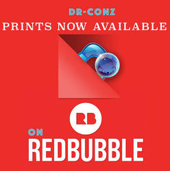 Prints now available  by dr-conz
