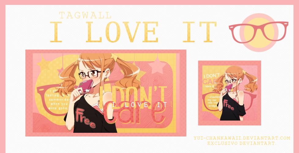 Tagwall ''I love it'' by Yui-chanKawaii