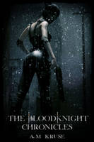 The Bloodknight Chronicles:  Volume 1 by Saidge42