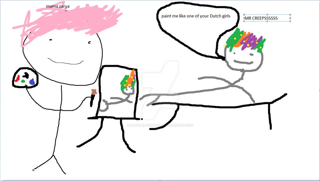 MAMA Zarya drawing MR creepsss like a dutch girl by DRAWMELIKEMSPAINT