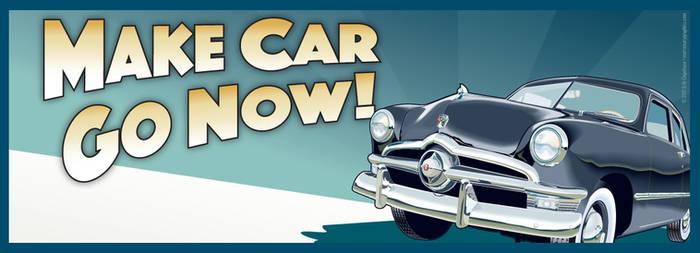Make Car Go Now! by MercenaryGraphics