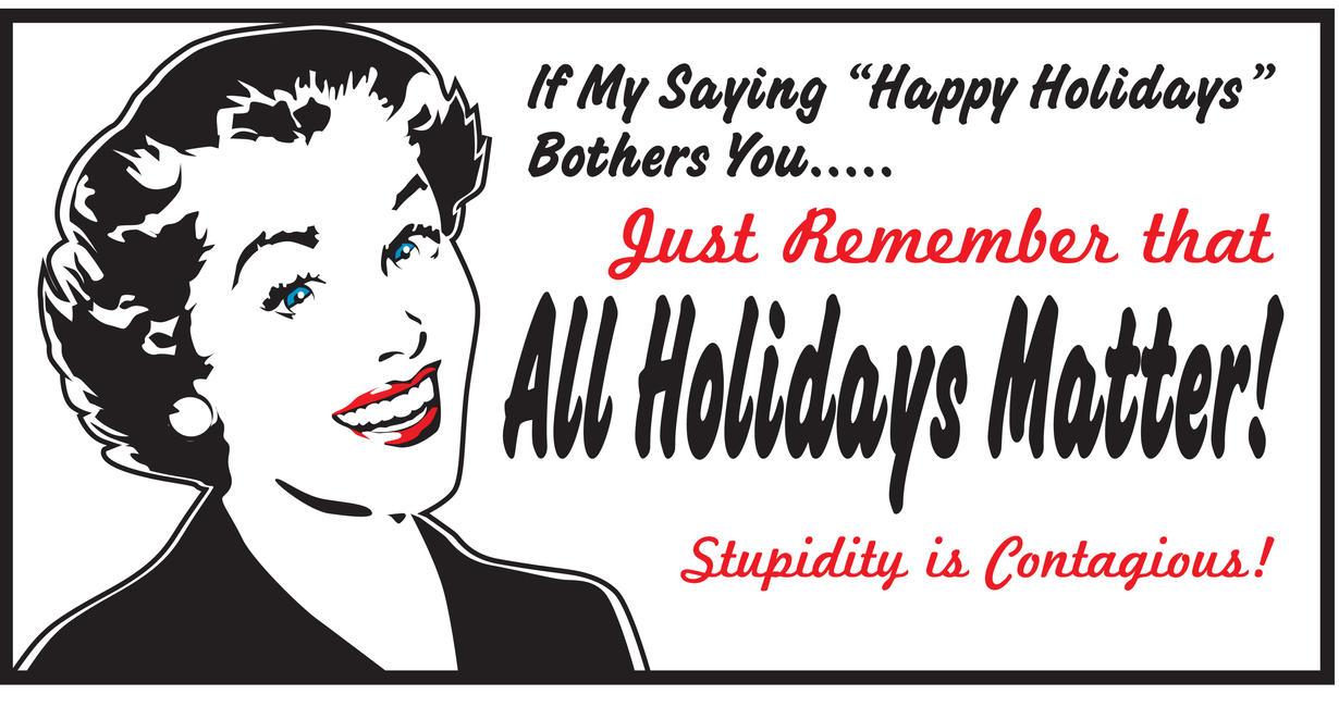 All Holidays Matter by MercenaryGraphics