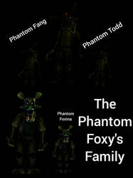 The Phantom Foxy's Family