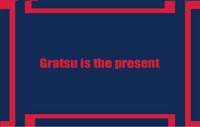 Gratsu is the present
