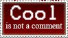 No Cool stamp by transylvaniandreams