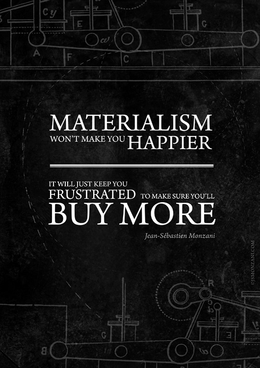 Materialism and happiness by jsmonzani