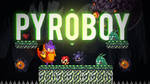 Pyro boy  the game released !!!! by rapxic