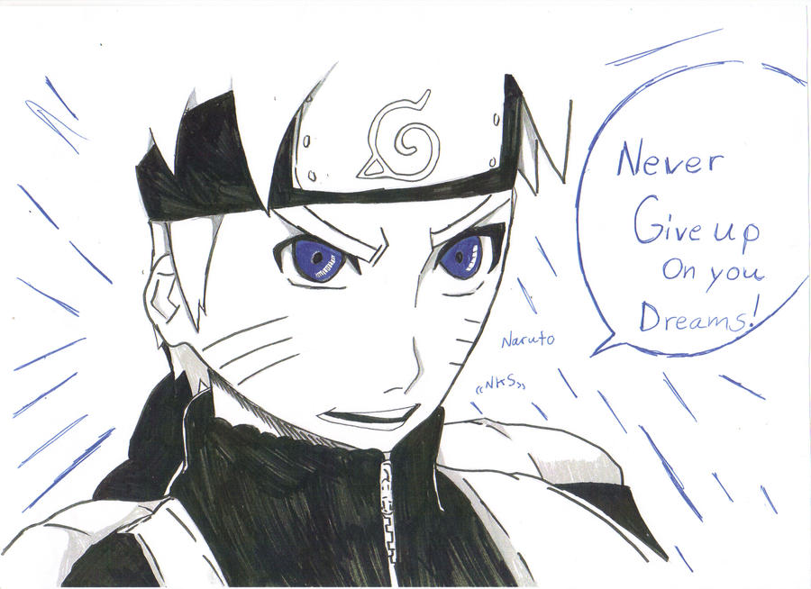 never give up naruto and you Naruto About Never Giving Up