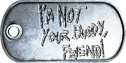 Battlefield 3 ''Not your buddy, friend'' Dog-Tag by CrazyDave55811