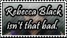Rebecca Black by RigidSlut