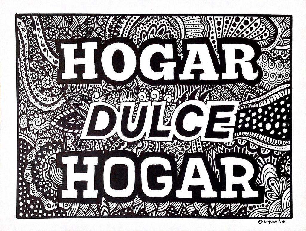 Hogar, dulce hogar/Home, sweet home  by ByVArte