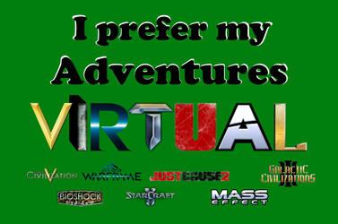 I prefer my Adventures Virtual