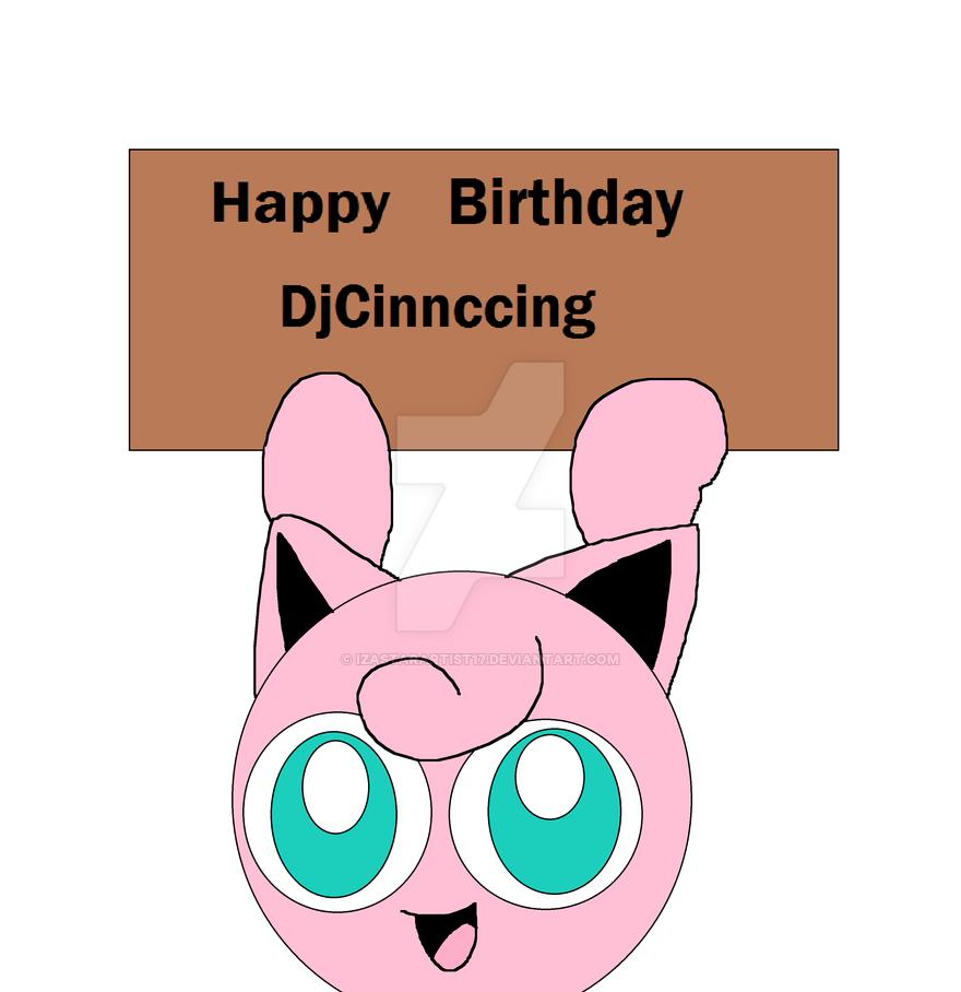 Happy Birthday DjCinnccing by iza200117 on DeviantArt