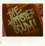 Die Hipster Scum! by InstantPhotographer