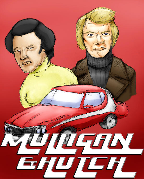Mulligan and Hutch by Metal-Truncator