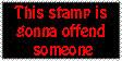 Offensive Stamp by FlashyFashionFraud