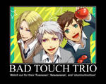 :+ Bad Touch Trio +: