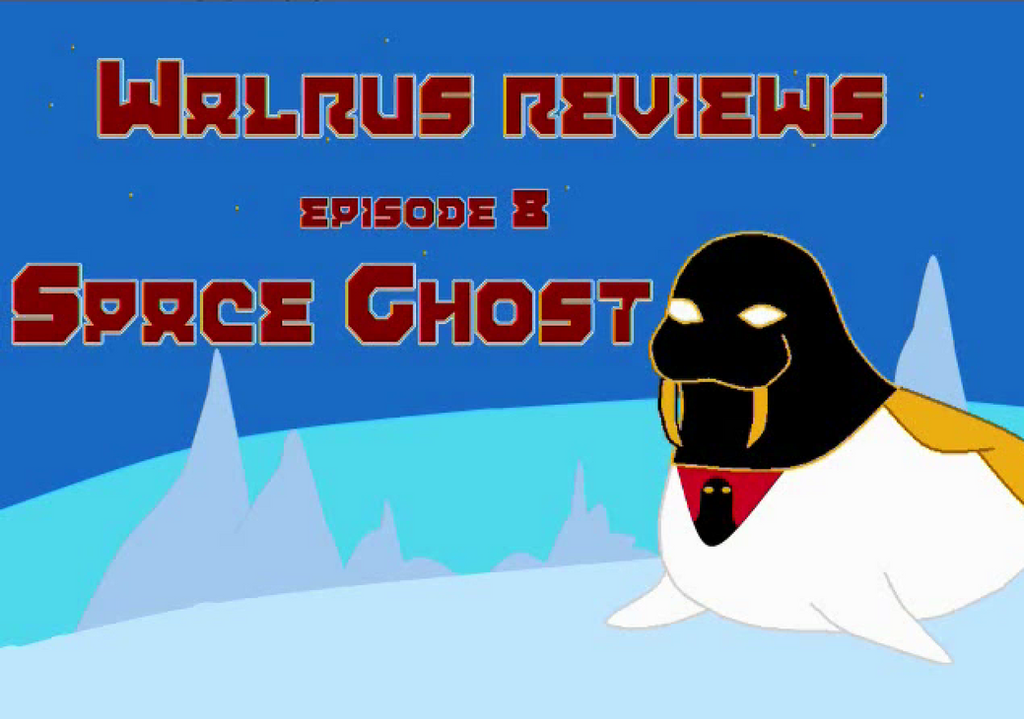 Walrus Reviews Episode 8 Space Ghost title card by TheWalrusclown