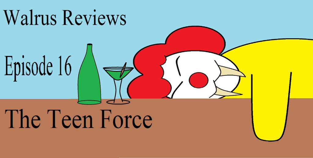 walrus reviews Teen Force title card by TheWalrusclown