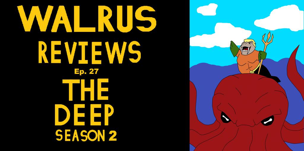 Walrus reviews ep.27 the deep season 2 title card by TheWalrusclown