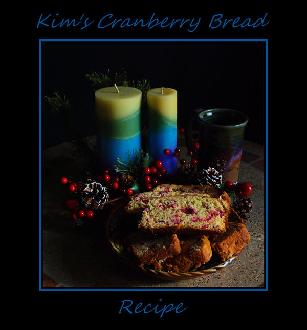 Kim's Cranberry Bread Recipe by LadyAliceofOz