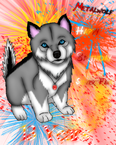 Happy birthday Silver-fang... by Metalwolf13
