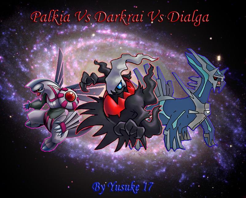 Palkia Vs Darkrai Vs Dialga by Yusuke17 on DeviantArt