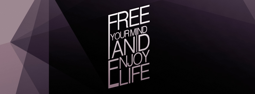 Free your mind and enj...