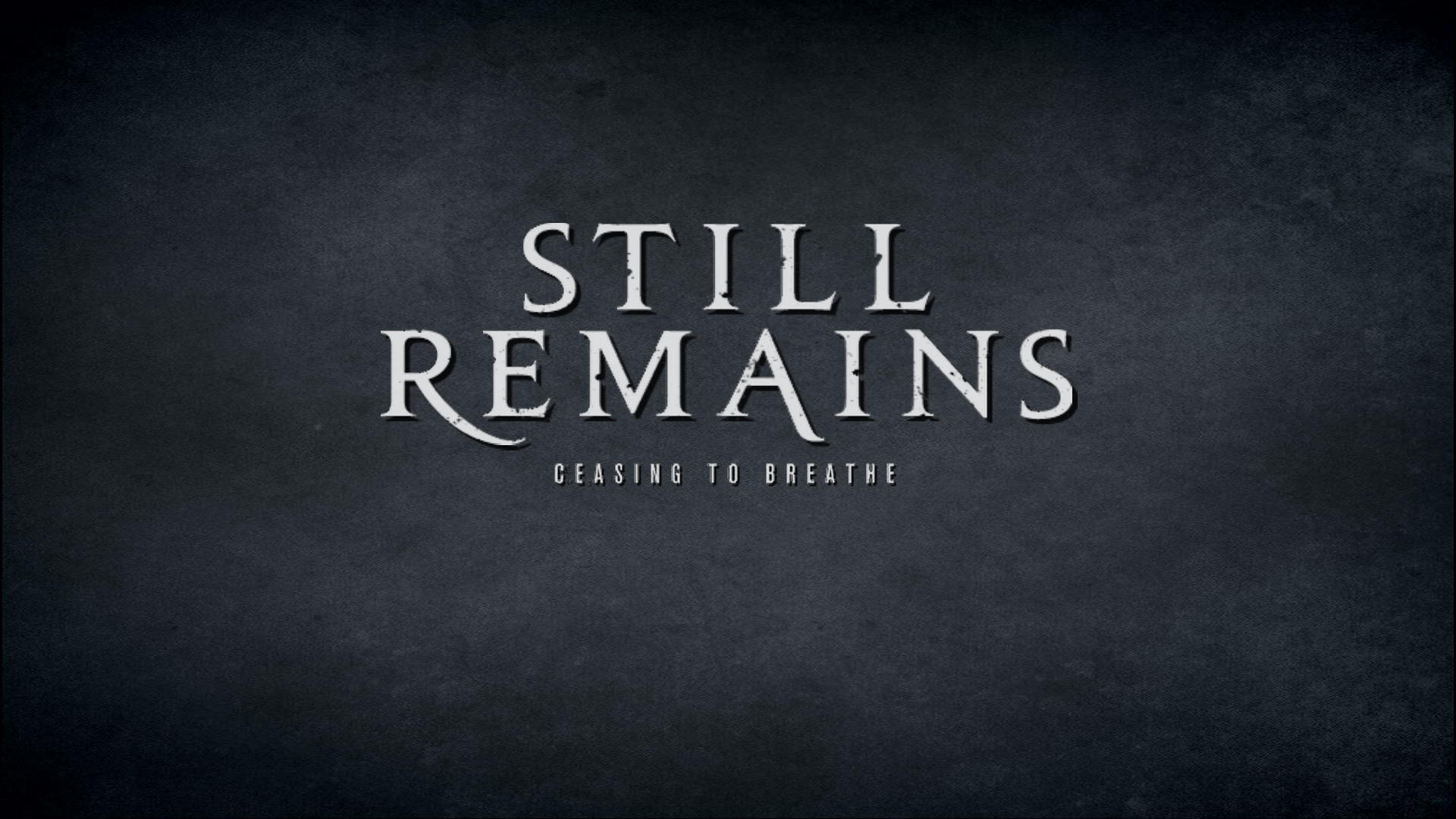 Still Remains - Ceasing To Breathe Wallpaper by paulogracioli666