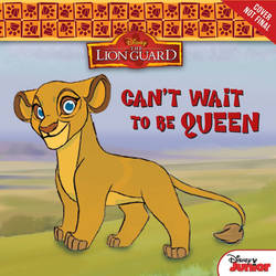 Lion Guard Can't Wait To Be Queen fake book cover