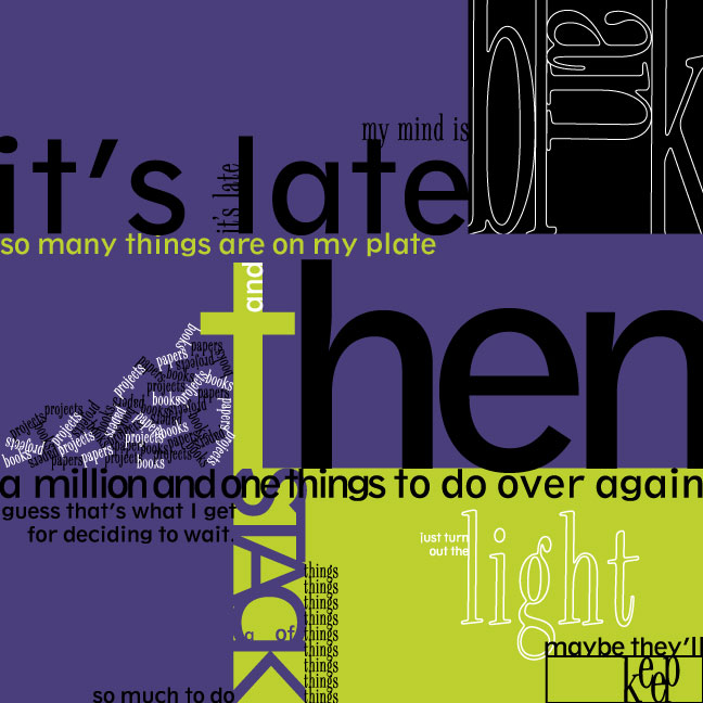 it's late -poetry+typography- by colorchrome
