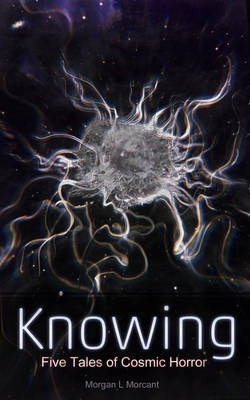Knowing - 5 Tales of Cosmic Horror